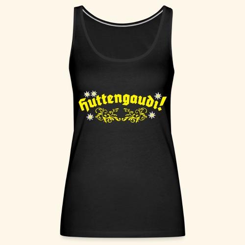Hüttengaudi, Edelweiss, Girlie - Frauen Premium Tank Top