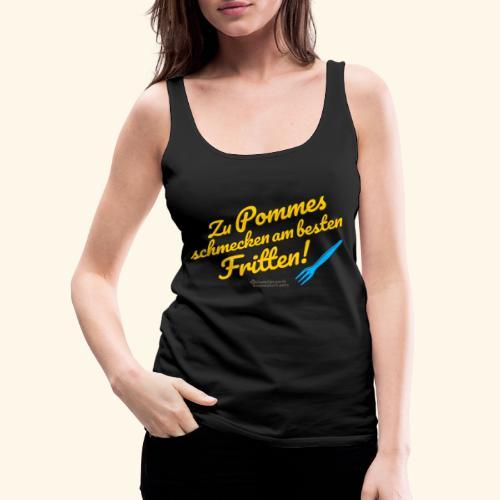 Pommes & Fritten   Geek T-Shirts - Frauen Premium Tank Top