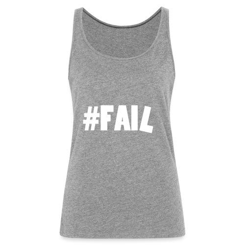 FAIL / White - Débardeur Premium Femme