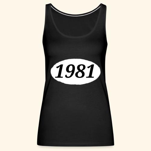 1981 - Frauen Premium Tank Top