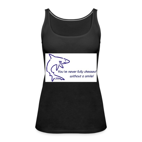 Never fully dressed without - Frauen Premium Tank Top