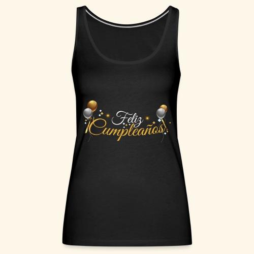 Feliz Cumpleaños - Camiseta de tirantes premium mujer