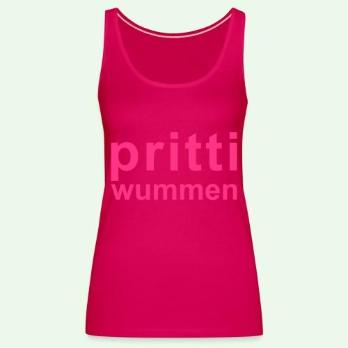 pritti wummen // pretty woman // girl power - Frauen Premium Tank Top