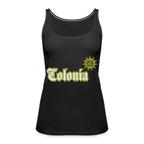 Colonia (Home of the dome) - Frauen Premium Tank Top