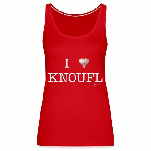i love knoufl white - Frauen Premium Tank Top