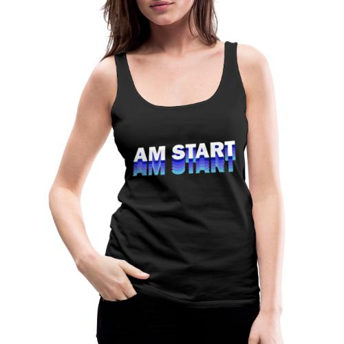 am Start - blau weiß faded - Frauen Premium Tank Top