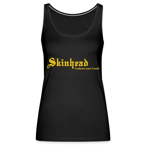 Skinhead Tradition statt Trend! - Frauen Premium Tank Top