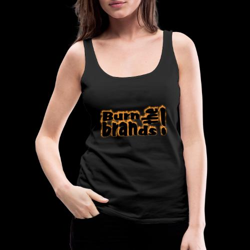 brandsburning - Frauen Premium Tank Top