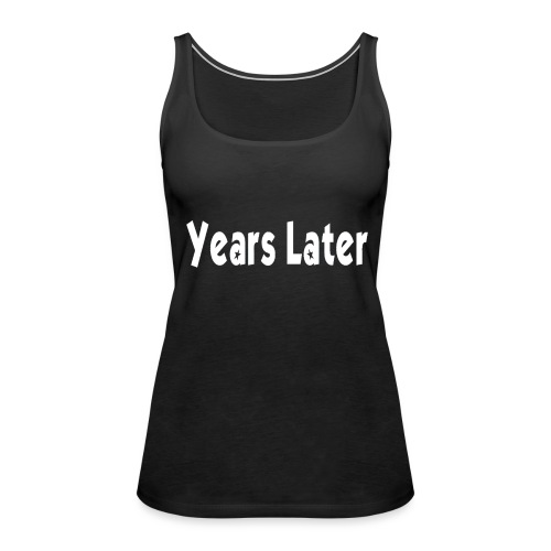 Bandname Years Later weiß - Frauen Premium Tank Top