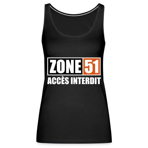 ZONE 51 - ACCES INTERDIT - Débardeur Premium Femme