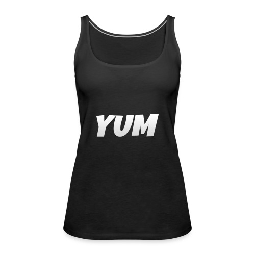 My 1st YUM Product hope you like. - Women's Premium Tank Top