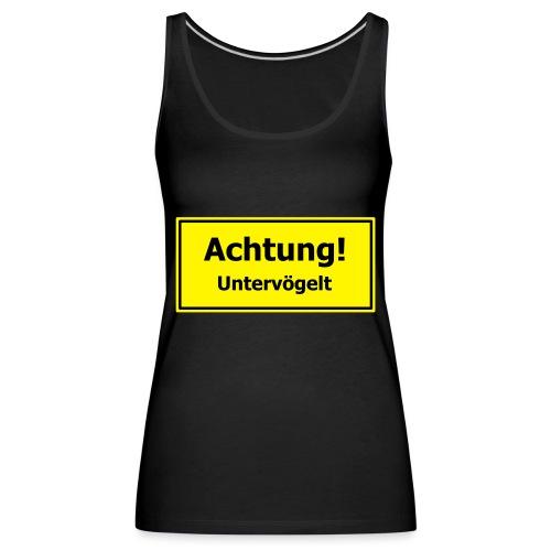 Achtung! Untervögelt - Frauen Premium Tank Top