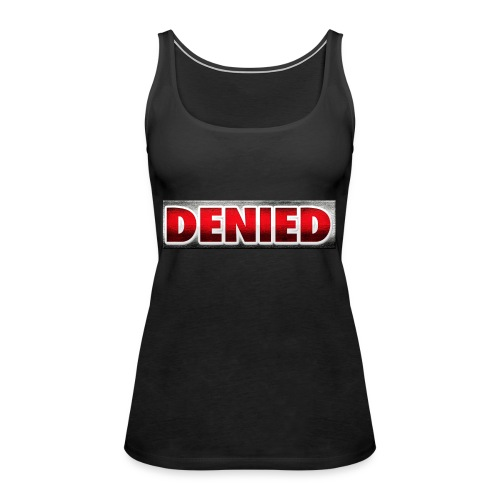 Denied RED - Women's Premium Tank Top