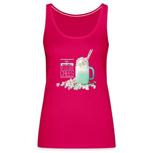 la cosa mas dulce - Camiseta de tirantes premium mujer