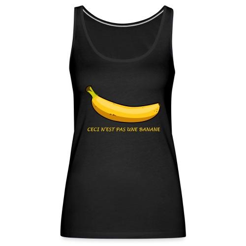 ceci n est pas une banane - Débardeur Premium Femme