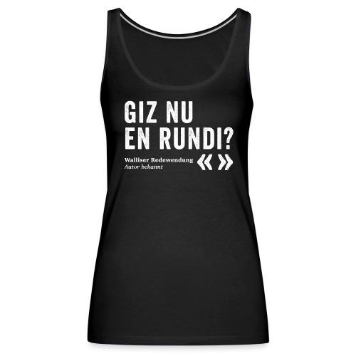 GIZ NU EN RUNDI? - Frauen Premium Tank Top