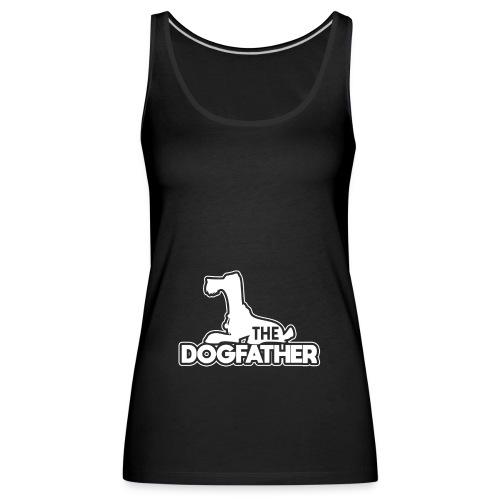 The DOGFATHER - Frauen Premium Tank Top