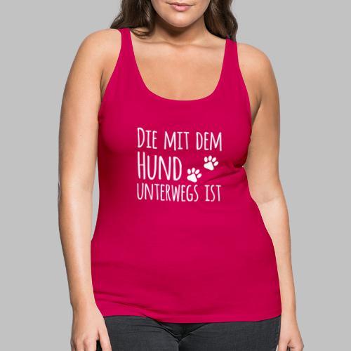 Die mit dem Hund unterwegs ist - Hundepfoten - Frauen Premium Tank Top