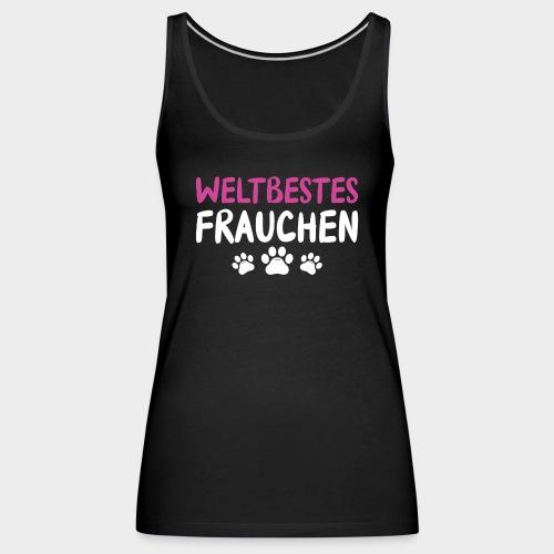 Weltbestes Frauchen Hundeliebe Hund - Frauen Premium Tank Top
