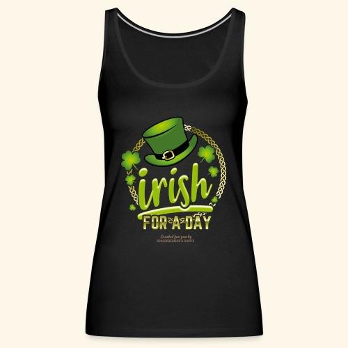 St. Patrick's Day T Shirt Design Irish For A Day - Frauen Premium Tank Top