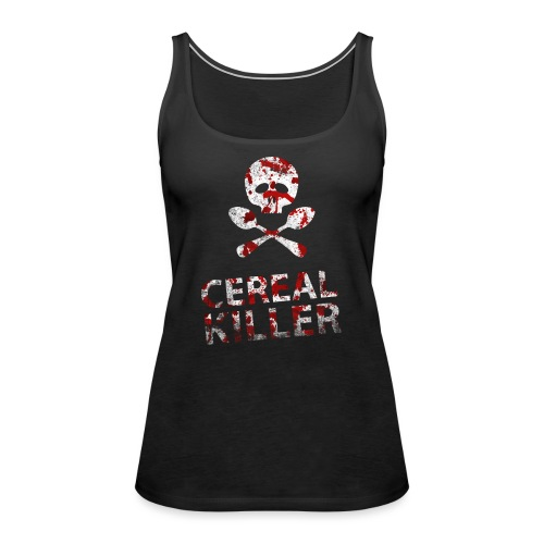 Cereal killer - Women's Premium Tank Top