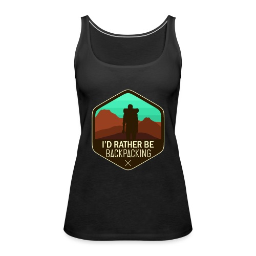 I'd Rather Be Backpacking - Frauen Premium Tank Top