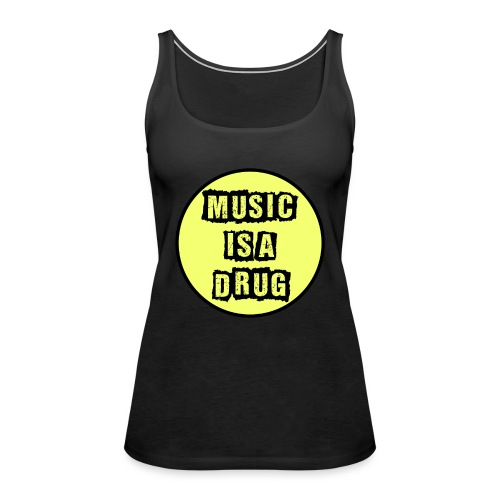 Music is a drug - Frauen Premium Tank Top