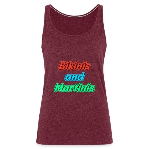 Bikinis & Martinis - Frauen Premium Tank Top