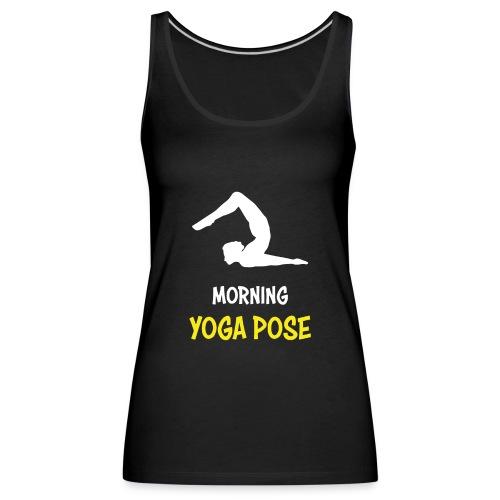 Morgentliche Yoga Pose Hingefallen Yoga Geschenk - Frauen Premium Tank Top
