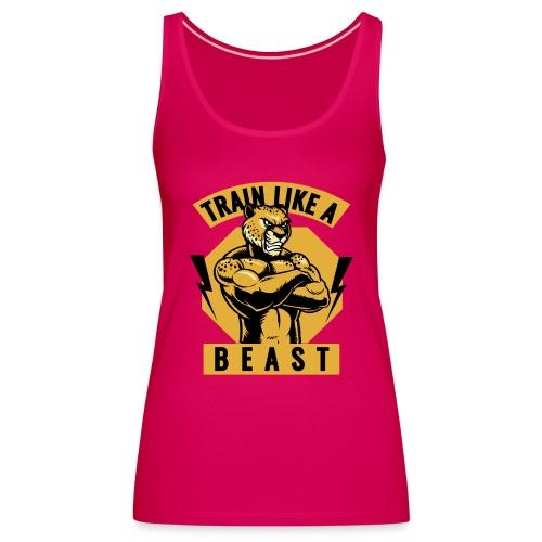 Train like a beast /Katzen-Tiger Design /Fitness - Frauen Premium Tank Top