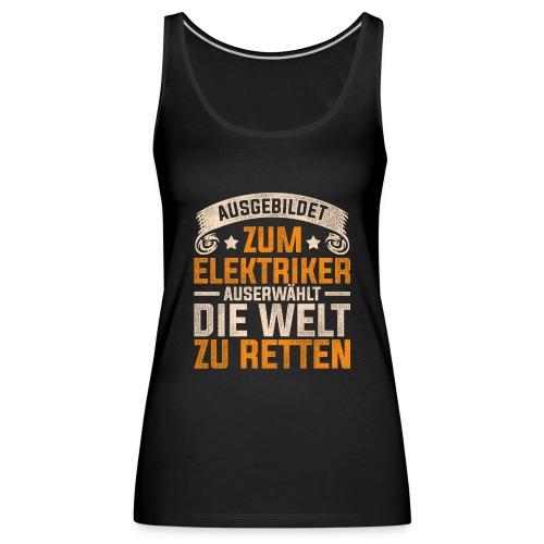 Ausgebildet zum Elektriker - Frauen Premium Tank Top