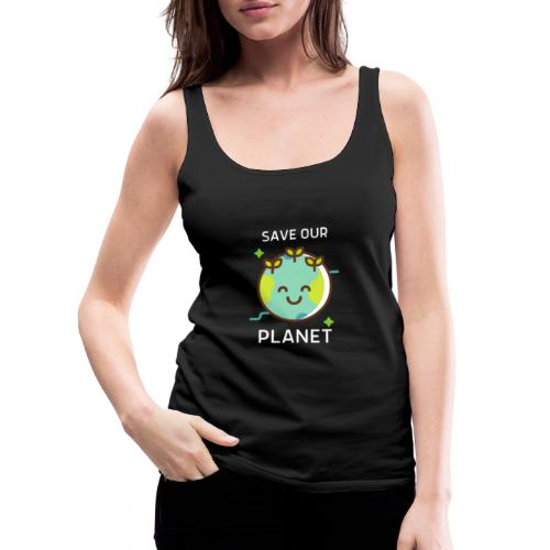 Save our planet - Women's Premium Tank Top
