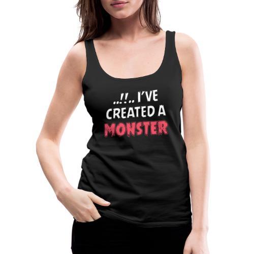 I've created a monster Partnerlook - Frauen Premium Tank Top