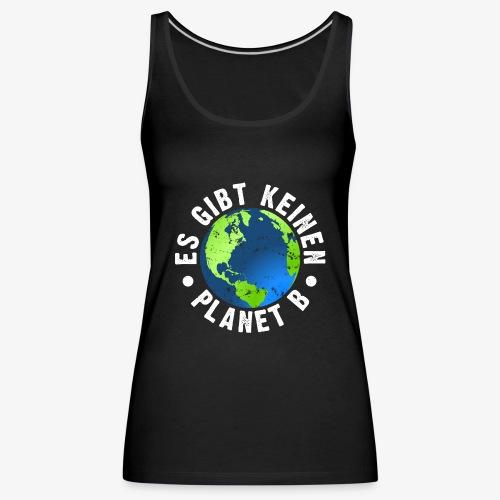 Es gibt keinen Planet B - Frauen Premium Tank Top