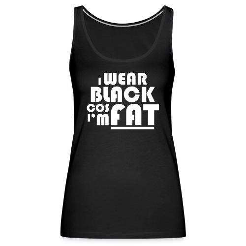 I Wear Black - Women's Premium Tank Top