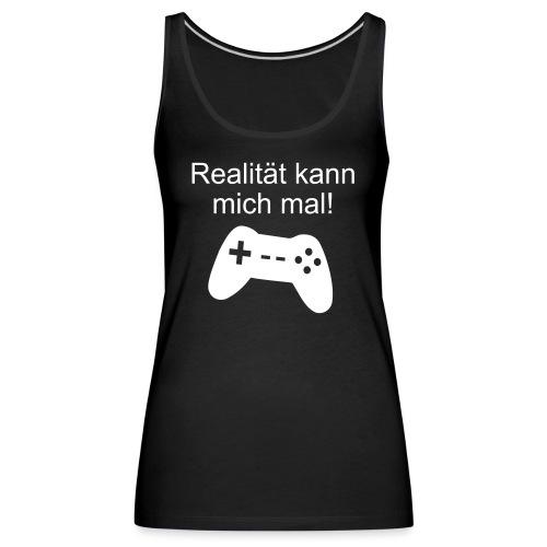 Zocker Gamer Realität Gaming Spruch - Frauen Premium Tank Top