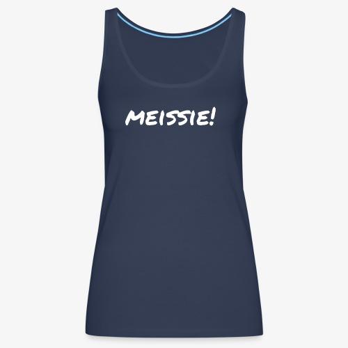 meissie - Vrouwen Premium tank top