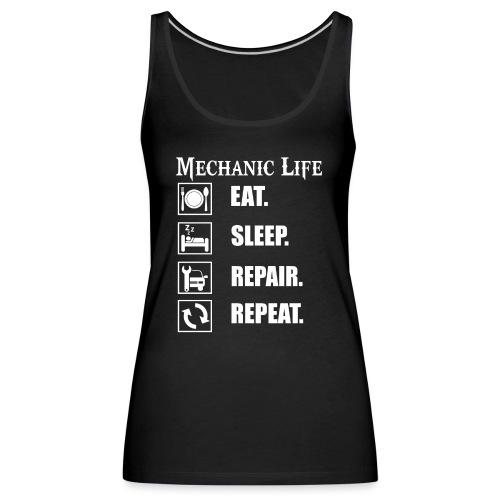 Das Leben als Mechaniker ist hart! Witziges Design - Frauen Premium Tank Top