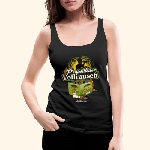 Bier T-Shirt Projektleiter Vollrausch® - Frauen Premium Tank Top