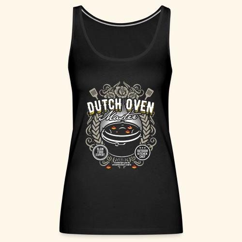 Dutch Oven T Shirt Dutch Oven Master - Frauen Premium Tank Top