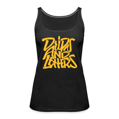 Drips And Letters - Frauen Premium Tank Top