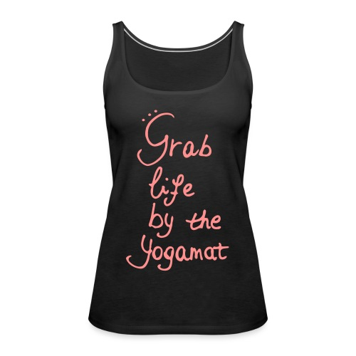 Grab Life By The Yogamat Simple - Women's Premium Tank Top
