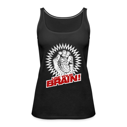Use Your Brain! - Frauen Premium Tank Top