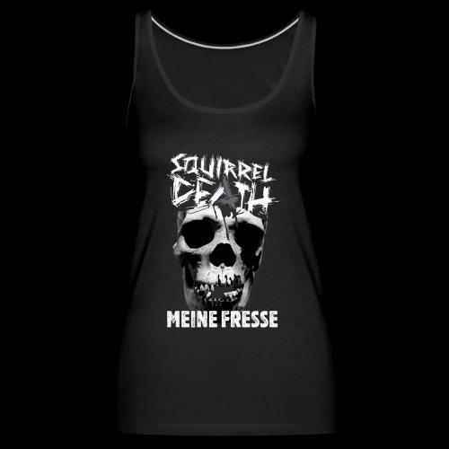 SQUIRREL DEATH - 'MEINE FRESSE' - Frauen Premium Tank Top
