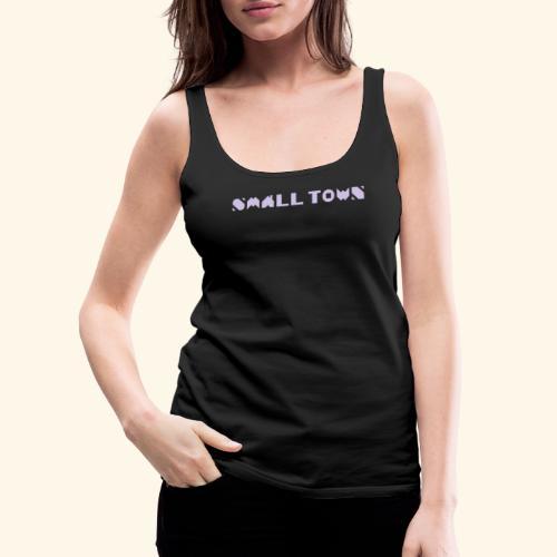 Small Town - Premium singlet for kvinner