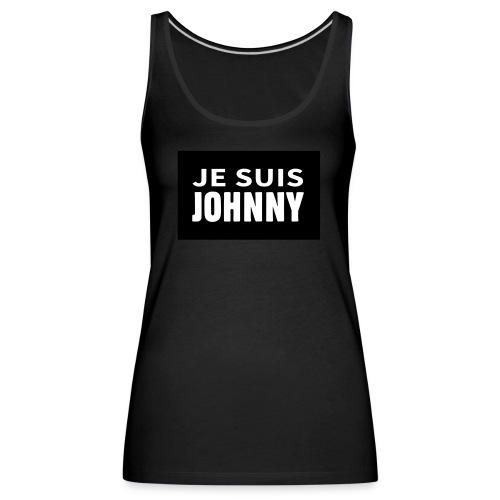 Je suis Johnny - Débardeur Premium Femme