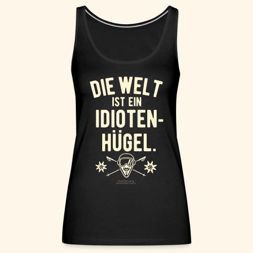 Apres Ski T Shirt Design Idiotenhügel - Frauen Premium Tank Top