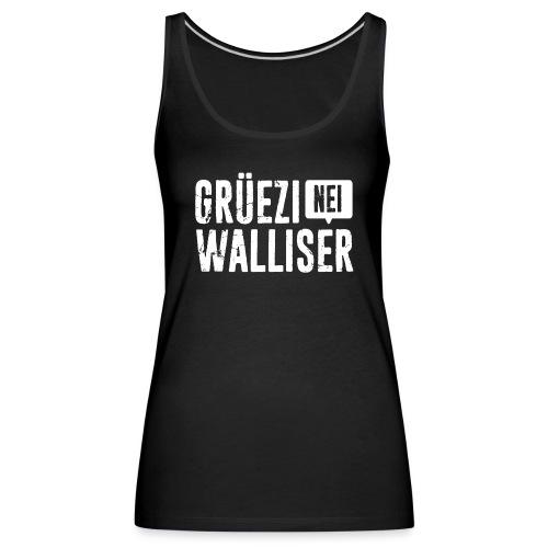 Grüezi – Nei, Walliser - Frauen Premium Tank Top