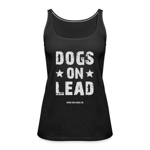DOGS ON LEAD - Frauen Premium Tank Top