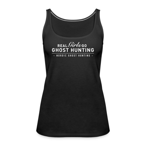 Real girls go ghost hunting - Premiumtanktopp dam